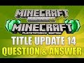 "Minecraft Xbox 360 & PS3 ""Title Update 14"" Question & Answer EP.10 (NEW BIOMES??)"