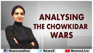 Analysing the Chowkidar Wars, PM Narendra Modi; Lok Sabha Elections 2019 - NEWSXLIVE