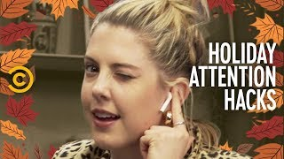 How to Get All the Attention on Thanksgiving - COMEDYCENTRAL