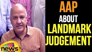 Supreme Court: Verdict on AAP is a Landmark Judgement says Manish Sisodia | Mango News - MANGONEWS