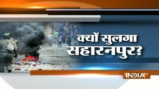 Saharanpur communal riots inside story :Ground zero report by India Tv - INDIATV