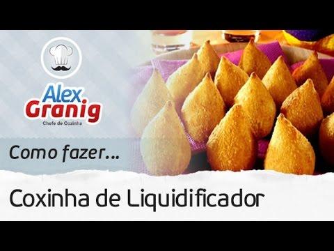 Como fazer Coxinha de Liquidificador | Por: Chef Alex Granig