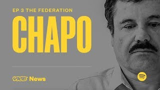 The Federation | Chapo: Kingpin on Trial Ep. 3 - VICENEWS