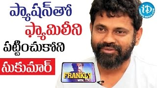 Sukumar About Not Spending Time With His Family    Nannaku Prematho    Talking Movies With iDream - IDREAMMOVIES