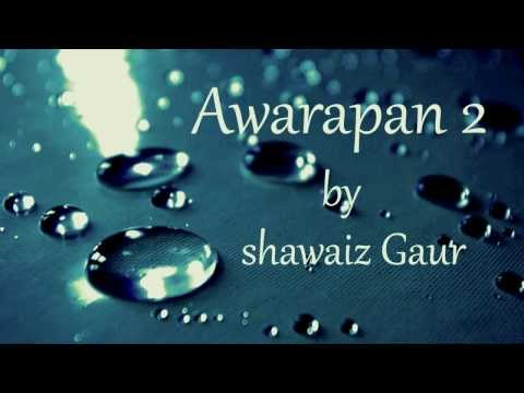 Awarapan 2| Jannat-e-Adan | Shawaiz Gaur  | 2013 Official Audio | Slow Version |