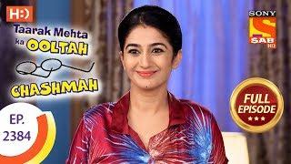 Taarak Mehta Ka Ooltah Chashmah - Ep 2384 - Full Episode - 18th January, 2018 - SABTV