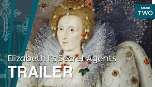 Elizabeth I's Secret Agents: Trailer - BBC Two - BBC