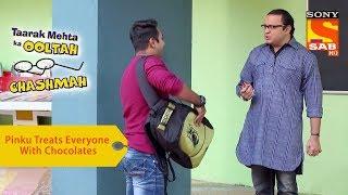 Your Favorite Character | Pinku Treats Everyone With Chocolates | Taarak Mehta Ka Ooltah Chashmah - SABTV