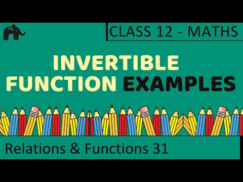 Maths Relations & Functions part 31 (Example Invertible functions) CBSE class 12 Mathematics XII