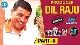 Producer Dil Raju Exclusive Interview Part #6 || Dialogue With Prema || Celebration Of Life - IDREAMMOVIES