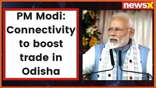 PM Narendra Modi lays foundation stone of several development projects in Odisha - NEWSXLIVE