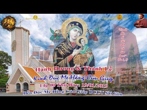 Thánh Lễ Hành Hương Kính Đức Mẹ Hằng Cứu Giúp - Đền Đức Mẹ Hằng Cứu Giúp Sài Gòn 19/01/2018