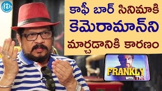 Reason To Change Coffee Bar Film's Cameraman - Geetha Krishna || Frankly With TNR || Talking Movies - IDREAMMOVIES