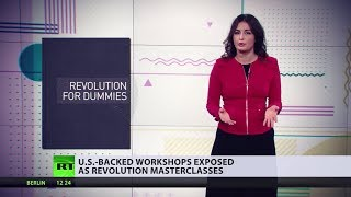 'Fancy' coups: US-backed workshops exposed as revolution masterclasses - RUSSIATODAY