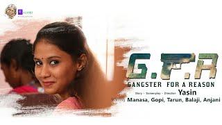 GFR | GANGSTER FOR A REASON | Kalamji productions | Action thriller short film telugu| | GUNTUR | - YOUTUBE