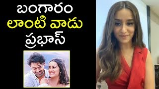 Shraddha Kapoor Superb Words About Prabhas And Saaho Tollywood Updates - RAJSHRITELUGU