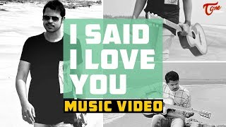 I SAID I LOVE YOU | Latest English Album Song | Dedicated To DEVASENA | TeluguOne - TELUGUONE