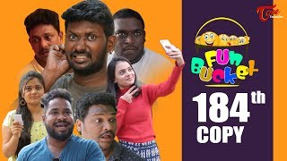 Fun Bucket | 184th Episode | Funny Videos | Telugu Comedy Web Series | Harsha Annavarapu | TeluguOne - TELUGUONE
