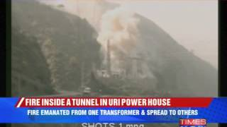 Fire breaks out at Uri power house - TIMESNOWONLINE