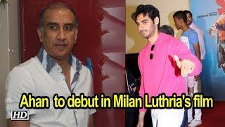 Suneil Shetty's son Ahan  to debut in Milan Luthria's film - IANSINDIA