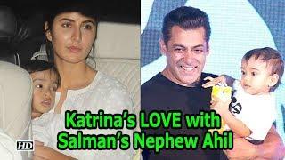 Katrina Kaif's LOVE with Salman Khan's Nephew Ahil - BOLLYWOODCOUNTRY