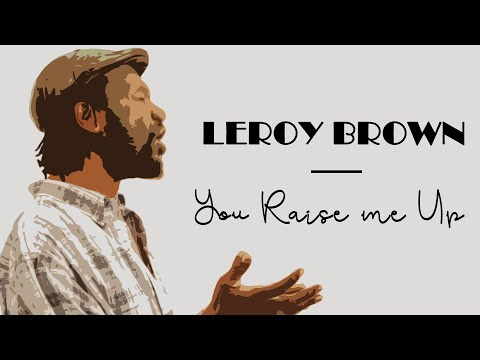 Leroy Brown   You Raise Me Up