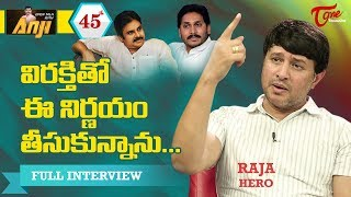 Hero Raja Exclusive Interview | Open Talk with Anji #45 | Telugu Interview - TeluguOne - TELUGUONE