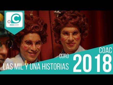 La agrupación Las mil y una historias llega al COAC 2018 en la modalidad de Coros. En años anteriores (2017) concursaron en el Teatro Falla como Un Cádiz de maravilla, consiguiendo una clasificación en el concurso de Cuartos de final.