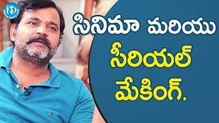 సినిమా మరియు సీరియల్ మేకింగ్ గురించి చెప్పిన Director Prabhakar || Talking Movies With iDream - IDREAMMOVIES