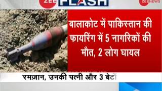 J&K: Ceasefire violation by Pakistan in Balakot sector, 5 people of same family killed - ZEENEWS
