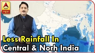Skymet Weather Bulletin: Northern, Central India will not receive rainfall for a week - ABPNEWSTV