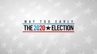 Way Too Early: The 2020 Election | NBC News - NBCNEWS