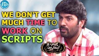We Don't Get Much Time To Work On Scripts - Director Kalyan Krishna    Soggade Chinni Nayana Movie - IDREAMMOVIES