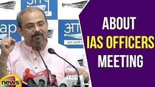 AAP Senior Leader Dilip Pandey Briefs about IAS officers Meeting, but LG Not Supporting | Mango News - MANGONEWS