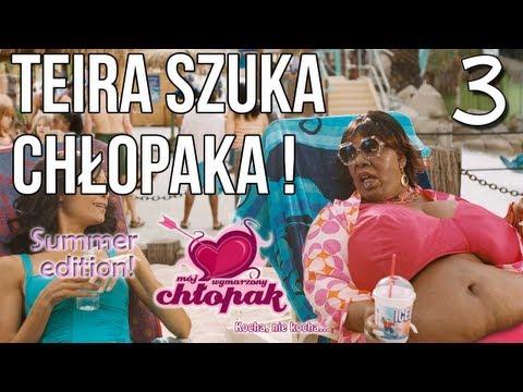 Teira Szuka Chłopaka! - Mój wymarzony chłopak odc 3 [Summer Edition!]