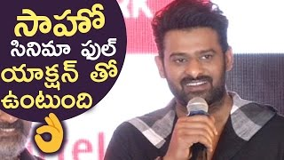 Saaho Is A Complete Action Movie Says Prabhas | Prabhas Reveals Exciting News About Saaho - TFPC