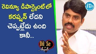 I won't say Revenue Department is Corruption Free - Collector C Narayana Reddy | Dil Se With Anjali - IDREAMMOVIES