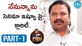RP Patnaik Exclusive Interview Part #1 | Frankly With TNR | Talking Movies With iDream - IDREAMMOVIES