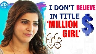 I Don't Believe In Title 'Million Dollar Girl' - Samantha   Talking Movies With iDream - IDREAMMOVIES