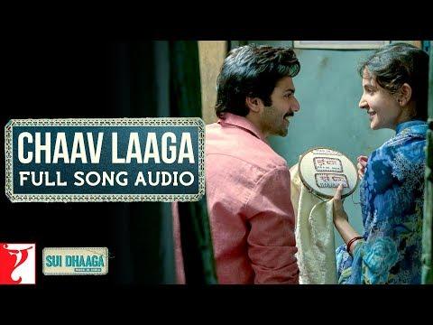 Audio: Chaav Laaga   Sui Dhaaga - Made In India   Anushka Sharma   Varun Dhawan   Anu Malik