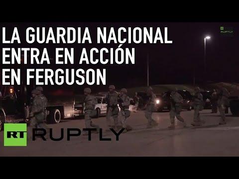 Soldados de la Guardia Nacional entran en acción en Ferguson