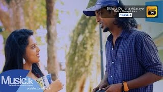 Sithata Danena Adaraye Music Video