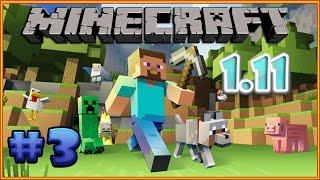 Minecraft 1.11 выживание #3 / Майнкрафт прохождение