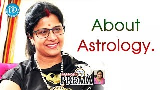 Vijayalakshmi About Astrology || Celebration Of Life || Dialogue With Prema - IDREAMMOVIES