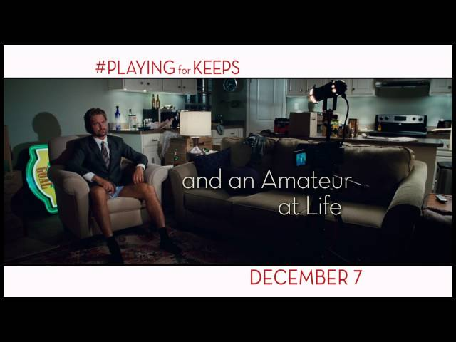 PLAYING FOR KEEPS - Official Trailer - In Theaters 12/7