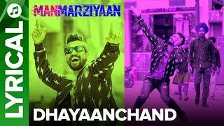 DhayaanChand | Lyrical Audio Song | Manmarziyaan | Amit Trivedi, Shellee | Abhishek, Taapsee, Vicky - EROSENTERTAINMENT