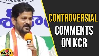 Revanth Reddy Controversial Comments on KCR | Revanth Reddy on TRS Party | Mango News - MANGONEWS