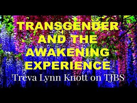 Transgender and the Awakening Experience: Treva Lynn Knott on TJBS