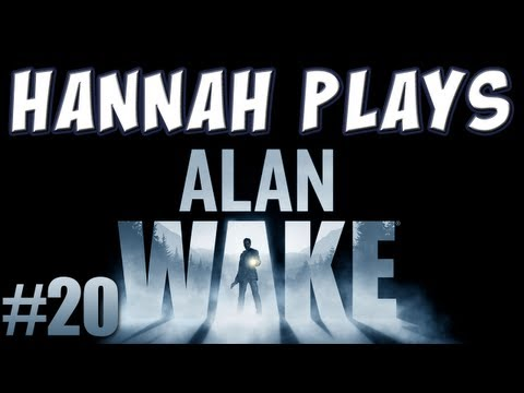 Hannah Plays Alan Wake Part 20 Farm