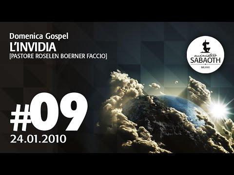 Domenica Gospel - 24 Gennaio 2010 - L'invidia - Pastore Roselen Faccio